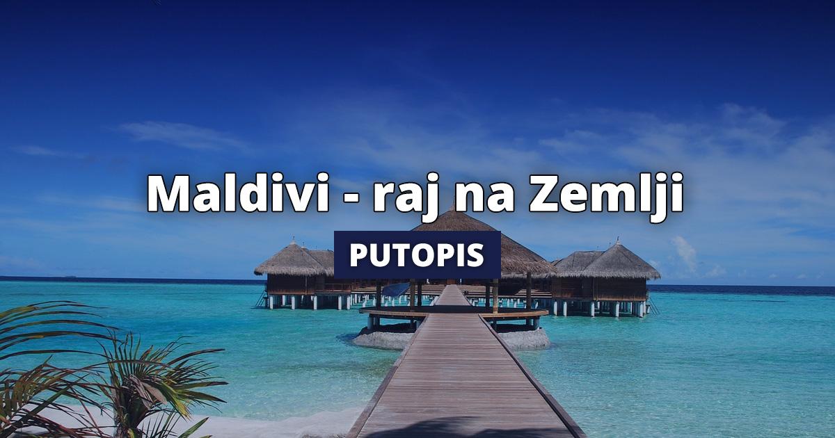 Maldivi - raj na Zemlji  Putuj Sigurno turistički portal